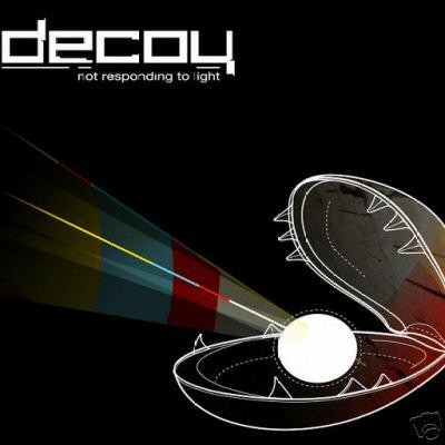 DECOY NOT RESPONDING TO LIGHT AUSTRALIAN PSY-TRANCE CD