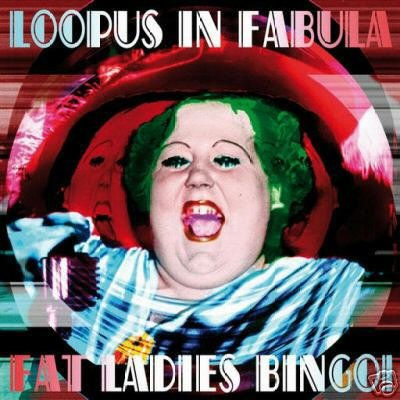 LOOPUS IN FABULA FAT LADIES BINGO SON KITE ITALY CD