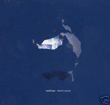 MAITREYA TELLURIC WAVES RARE OOP AMBIENT TRANCE CD