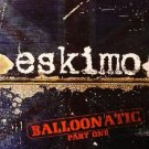 ESKIMO BALLOONATIC PART 1 COLLECTORS PSY-TRANCE CD