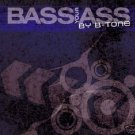 BASS YOUR ASS B-TONE NEO LOGIC FAT BOYS OVNIMOON CD
