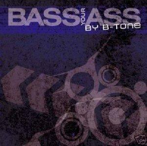 BASS YOUR ASS B-TONE NEO LOGIC FAT BOYS OVNIMOON CD