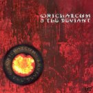 ORICHALCUM & AND THE DEVIANT ULTIMATE DARK TRANCE CD