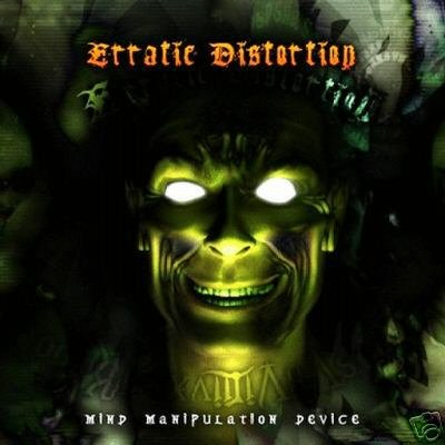 ERRATIC DISTORTION MIND MANIPULATION DEVICE CD IMPORT
