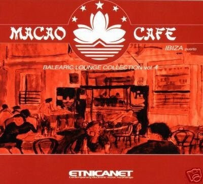 MACAO CAFE VOLUME 4 FOUR DHYA BALEARICA AMBIENT CD