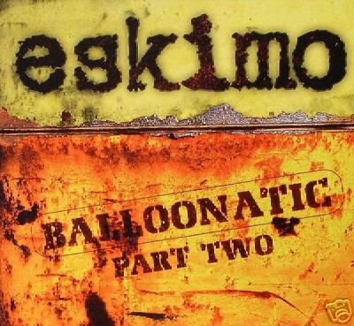 ESKIMO BALLOONATIC PART 2 COLLECTORS PSY-TRANCE CD