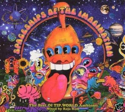 RAJA RAM SPACESHIPS OF THE IMAGINATION TIP.WORLD OOP CD