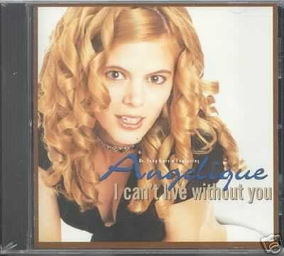 ANGELIQUE I CAN'T LIVE WITHOUT YOU CD SEALED