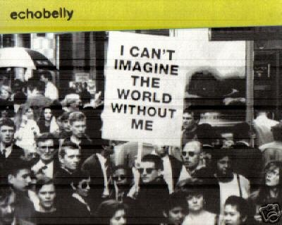 ECHOBELLY I CAN'T IMAGINE THE WORLD WITHOUT ME CD NEW