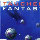 TAUCHER FANTASY 4 TRACK CD - NEW - SAME DAY DISPATCH