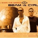 BEAM VS VS. CYRUS ALL OVER THE WORLD 5 TRACK CD NEW