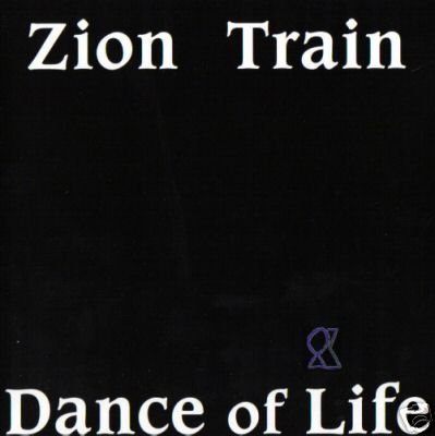 ZION TRAIN DANCE OF LIFE SUPERB 4 TRACK OOP CD NEW