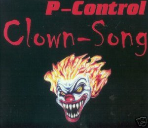 P-CONTROL P CONTROL CLOWN SONG CLOWN-SONG CD NEW