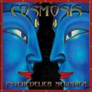 COSMOSIS PSYCHEDELICA MELODICA ULTIMATE PSY-TRANCE CD