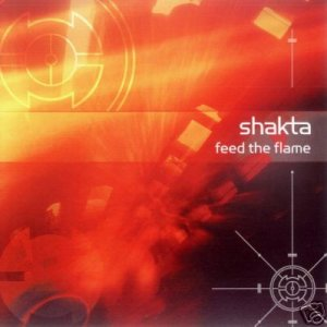 SHAKTA FEED THE FLAME SUPERB COLLECTORS PSY-TRANCE CD