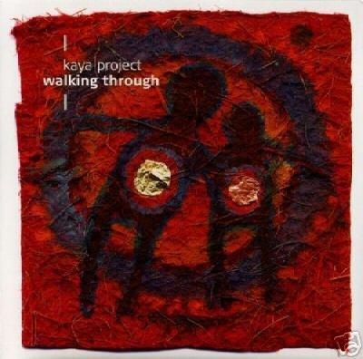 KAYA PROJECT WALKING THROUGH RARE OOP TRIBAL CD IMPORT