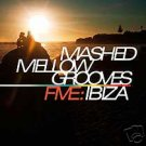 MASHED MELLOW GROOVES 5 FIVE IBIZA TEN MADISON RARE CD