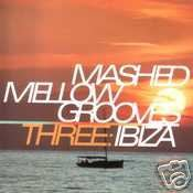 MASHED MELLOW GROOVES 3 THREE IBIZA COSMOSIS QUAID CD