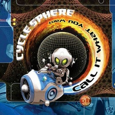 CYCLE SPHERE CALL IT WHAT YOU WANT RARE PSY-TRANCE CD