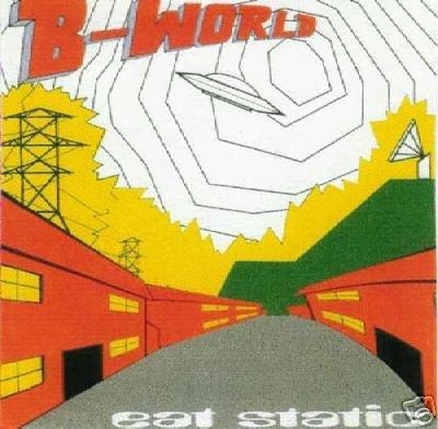 EAT STATIC B-WORLD B WORLD RARE OOP COLLECTORS CD