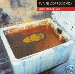 FUTURE LOOP FOUNDATION CONDITIONS FOR LIVING TRANCE CD