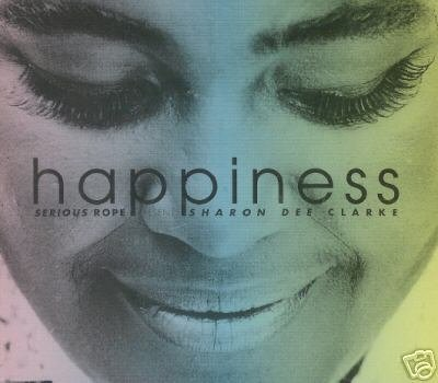 SERIOUS ROPE SHARON DEE CLARKE HAPPINESS CD NEW