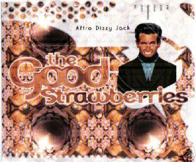 THE GOOD STRAWBERRIES AFFRO DIZZY JACK CD NEW