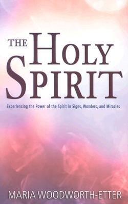 MARIA WOODWORTH ETTER HOLY SPIRIT
