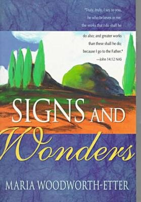 MARIA WOODWORTH ETTER SIGNS AND WONDERS