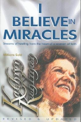 KATHRYN KUHLMAN I BELIEVE IN MIRACLES