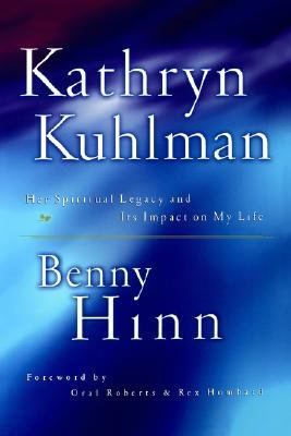 KATHRYN KUHLMAN BIOGRAPHY BY BENNY HINN