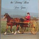 Breaking and Training the Driving Horse by Doris Ganton