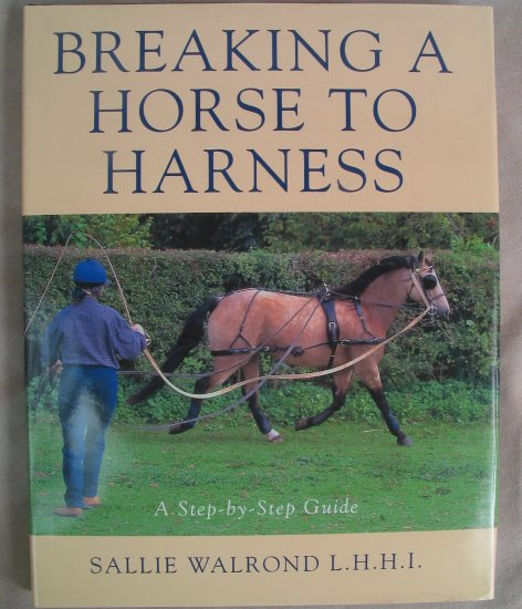 Breaking a Horse to Harness Book by Sallie Walrond