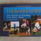 Trickonometry - The Secrets of Teaching Your Horse Tricks