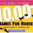 The Incredible Little Book of 10,001 Names for Horses Soft Cover Book
