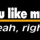 Treat You Like My Horse? Bumper Sticker