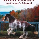 Draft Horses: An Owner's Manual Book
