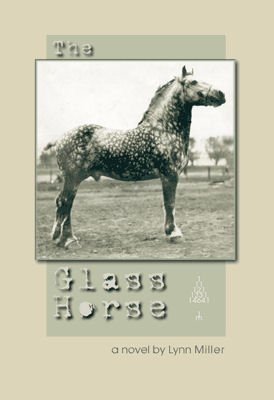 The Glass Horse Soft Cover Book