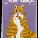 Feline Hungry! Magnet