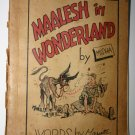 Antique Book Maalesh In Wonderland Dedicated To Last Nazi by Miss Mariette Levy
