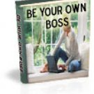 Be yourown boss 115 ways!