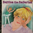 VINTAGE KIDS BOOK Bettina the Ballerina a Little Golden Book