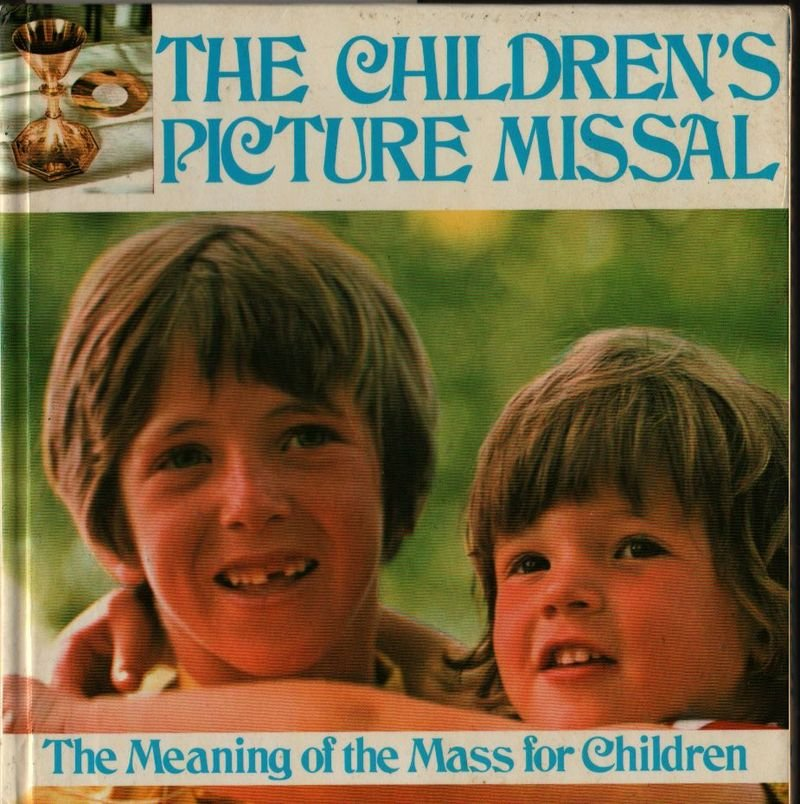 The Children's Picture Missal The Meaning of Mass for Children - 1986 - Vintage Book