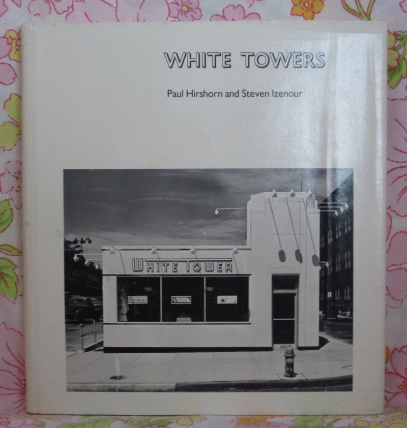 White Towers - Paul Hirshorn and Steven Izenour - 1979 - Vintage Book