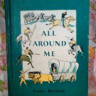 All Around Me The MacMillan Readers - Arthur I. Gates  - 1957 - Vintage Text Book