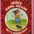 Here's Pippa Again - Betty Boegehold - Cyndy Szekeres - 1976 - Vintage Kids Book