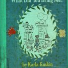 What Did You Bring Me - Karla Kuskin - 1973 - Vintage Kids Book