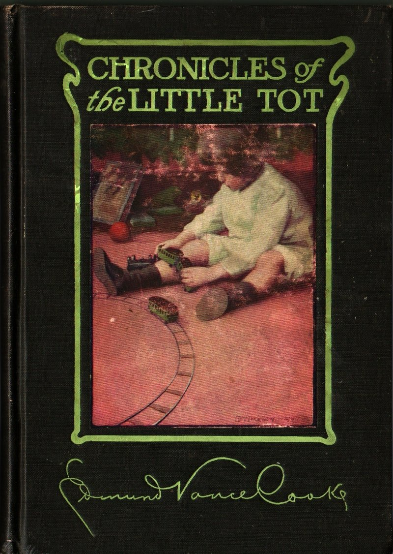 Chronicles of the Little Tot - Edmund Vance Cooke - 1906 - Vintage Kids Book