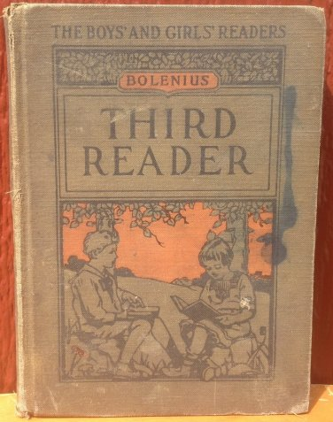 Bolenius Third Reader The Boys' and Girls' Readers - - Mabel Betsy Hill - 1923 - Vintage Kids Book