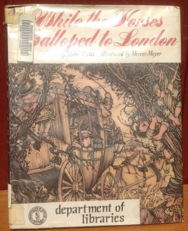 While the Horses Galloped to London - Mabel Watts - Mercer Mayer - 1973 - Vintage Kids Book